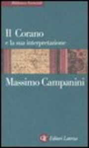 Libro Il Corano e la sua interpretazione Massimo Campanini