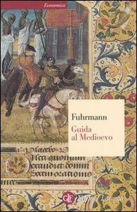 Libro Guida al Medioevo Horst Fuhrmann