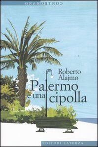 Libro Palermo è una cipolla Roberto Alajmo