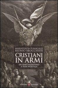 Foto Cover di Cristiani in armi. Da Sant'Agostino a Papa Wojtyla, Libro di M. Fumagalli Beonio Brocchieri, edito da Laterza