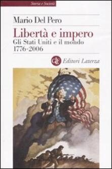 Libertà e impero. Gli Stati Uniti e il mondo 1776-2006.pdf