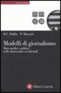 Libro Modelli di giornalismo. Mass media e politica nelle democrazie occidentali Daniel C. Hallin , Paolo Mancini