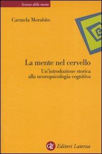 La mente nel cervello. Un'introduzione storica alla neuropsicologia cognitiva
