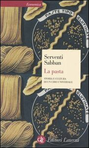 Libro La pasta. Storia e cultura di un cibo universale Silvano Serventi , Françoise Sabban
