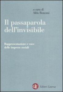 Libro Il passaparola dell'invisibile. Rappresentazione e voce delle imprese sociali