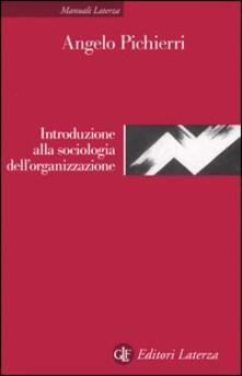 Introduzione alla sociologia dell'organizzazione - Angelo Pichierri - copertina