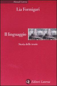 Libro Il linguaggio. Storia delle teorie Lia Formigari