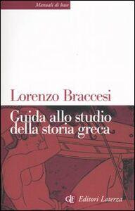 Foto Cover di Guida allo studio della storia greca, Libro di Lorenzo Braccesi,Flavio Raviola, edito da Laterza