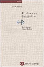 Un altro Marx. Lo scienziato liberato dall'utopia