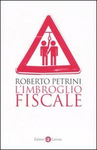 Libro L' imbroglio fiscale Roberto Petrini