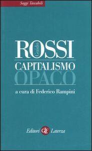 Foto Cover di Capitalismo opaco, Libro di Guido Rossi, edito da Laterza