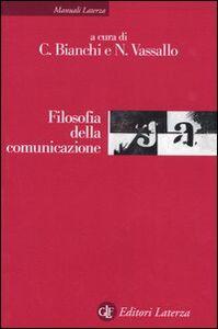 Foto Cover di Filosofia della comunicazione, Libro di  edito da Laterza