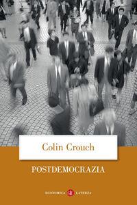Foto Cover di Postdemocrazia, Libro di Colin Crouch, edito da Laterza
