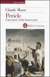 Libro Pericle. L'inventore della democrazia Claude Mossé