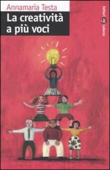 La creatività a più voci - Annamaria Testa - copertina