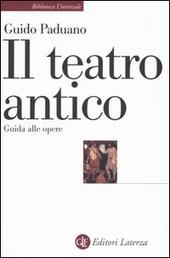 Il teatro antico. Guida alle opere
