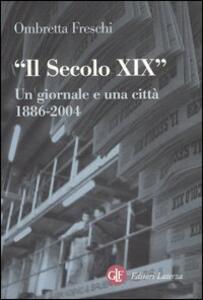 Il Secolo XIX. Un giornale e una città 1886-2005