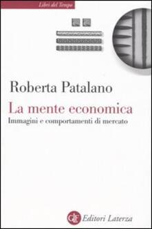 La mente economica. Immagini e comportamenti di mercato.pdf