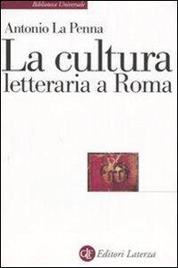 Libro La cultura letteraria a Roma Antonio La Penna