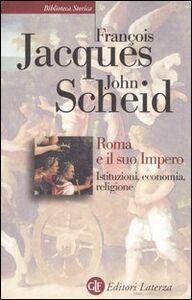 Libro Roma e il suo impero. Istituzioni, economia, religione François Jacques , John Scheid