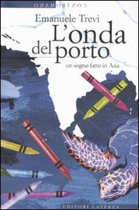 Libro L' onda del porto. Un sogno fatto in Asia Emanuele Trevi