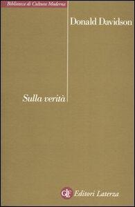 Foto Cover di Sulla verità, Libro di Donald Davidson, edito da Laterza