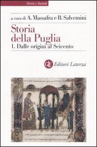 Storia della Puglia. Vol. 1: Dalle origini al Seicento.