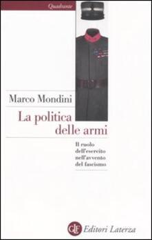 La politica delle armi. Il ruolo dellesercito nellavvento del fascismo.pdf