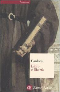 Libro Libro e libertà Luciano Canfora