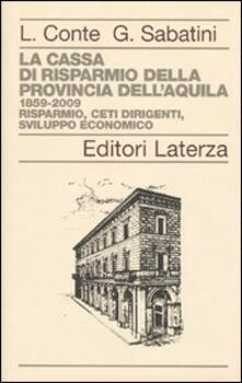 Grandtoureventi.it La Cassa di Risparmio della Provincia dell'Aquila. 1859-2009. Risparmio, ceti dirigenti, sviluppo economico Image