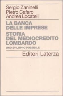 Listadelpopolo.it La banca delle imprese. Storia del mediocredito lombardo. Vol. 1: Uno sviluppo possibile. Image