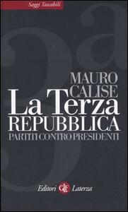 La terza repubblica. Partiti contro presidenti - Mauro Calise - copertina