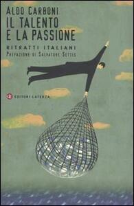 Il talento e la passione. Ritratti italiani