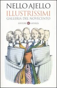 Foto Cover di Illustrissimi. Galleria del Novecento, Libro di Nello Ajello, edito da Laterza