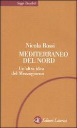 Mediterraneo del Nord. Un'altra idea del Mezzogiorno