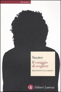 Libro Il coraggio di scegliere. Riflessioni sulla libertà Fernando Savater