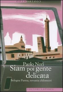 Squillogame.it Siam poi gente delicata. Bologna Parma, novanta chilometri Image