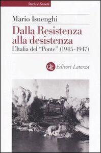 Libro Dalla Resistenza alla desistenza. L'Italia del «Ponte» (1945-1947) Mario Isnenghi