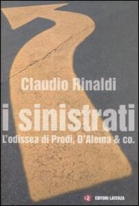 I sinistrati. L'odissea di Prodi, D'Alema & co.