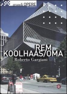 Rem Koolhaas/OMA - Roberto Gargiani - copertina