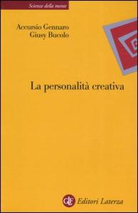 Libro La personalità creativa. Le teorie, i processi, la costruzione dell'identità Giusy Bucolo , Accursio Gennaro