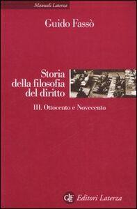 Foto Cover di Storia della filofia del diritto. Vol. 3: Ottocento e Novecento., Libro di Guido Fassò, edito da Laterza