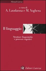 Libro Il linguaggio. Strutture linguistiche e processi cognitivi