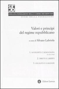 Libro Valori e principi del regime repubblicano vol. 1-3: Sovranità e democrazia-Diritti e libertà-Legalità e garanzia