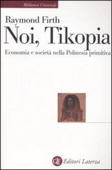 Tegliowinterrun.it Noi, Tikopia. Economia e società nella Polinesia primitiva Image