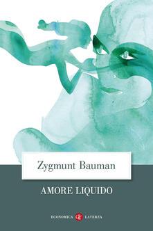 Amore liquido. Sulla fragilità dei legami affettivi - Zygmunt Bauman - copertina