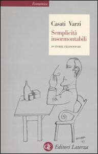Libro Semplicità insormontabili. 39 storie filosofiche Roberto Casati , Achille C. Varzi