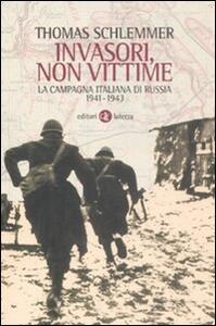 Invasori non vittime. La campagna italiana di Russia 1941-1943