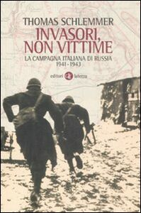 Foto Cover di Invasori non vittime. La campagna italiana di Russia 1941-1943, Libro di Thomas Schlemmer, edito da Laterza