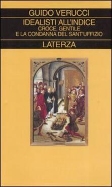 Idealisti allindice. Croce, Gentile e la condanna del SantUffizio.pdf